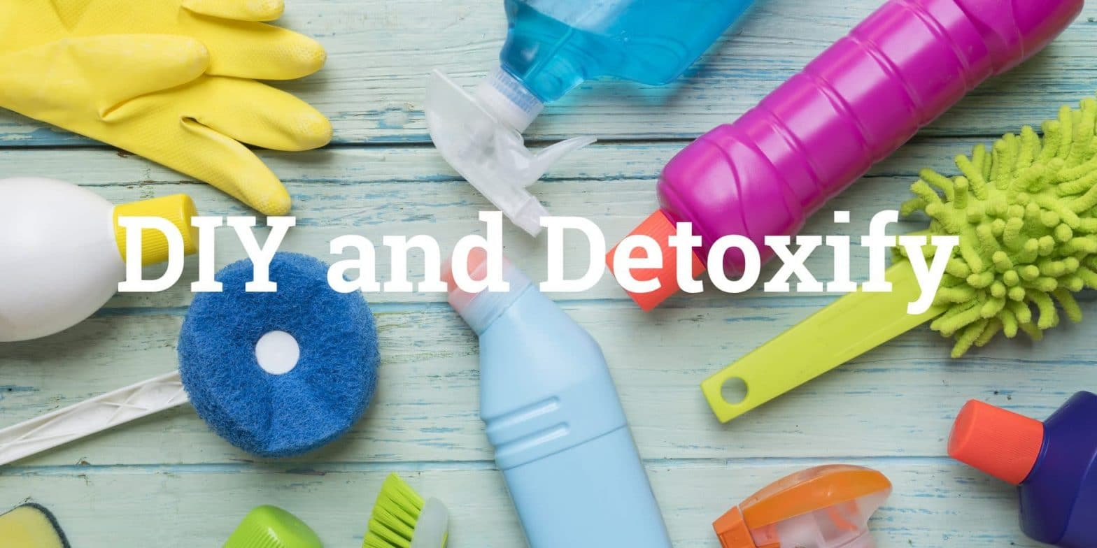 DIY & Detoxify!