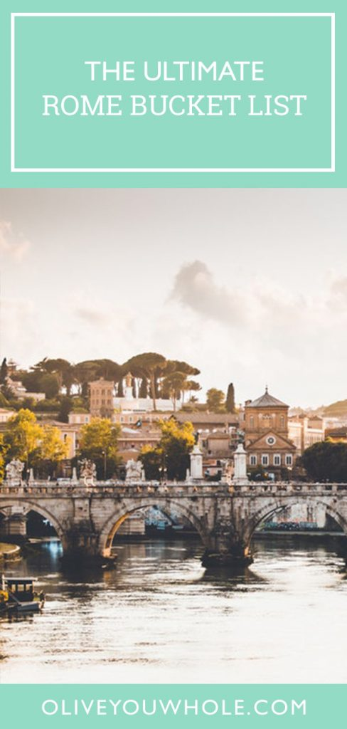 The Ultimate Rome Bucket List