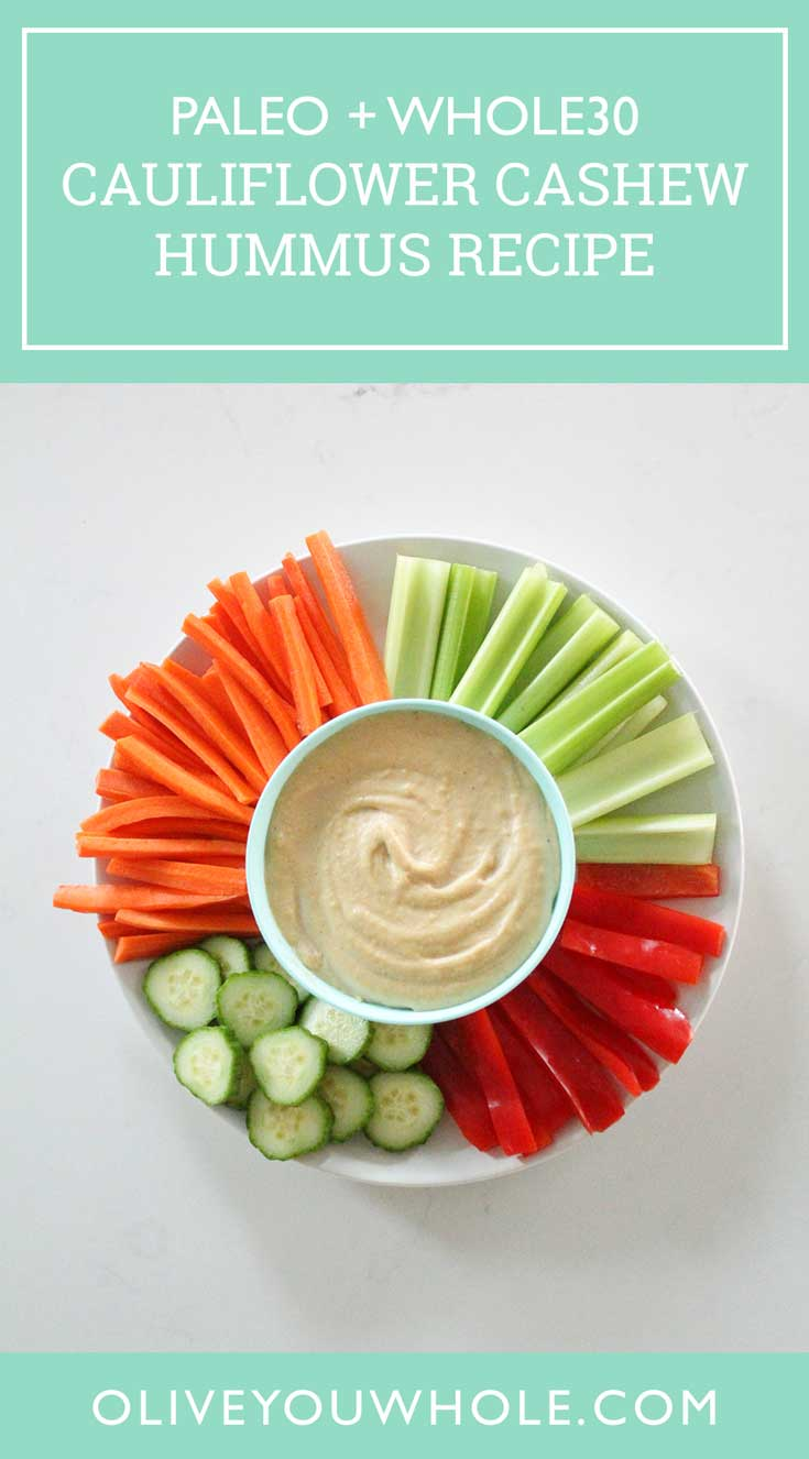 Cauliflower Cashew Hummus Recipe Paleo Whole30
